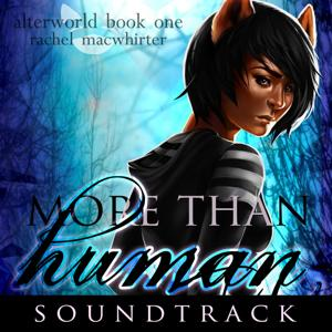 Alterworld Book 1: More Than Human Soundtrack