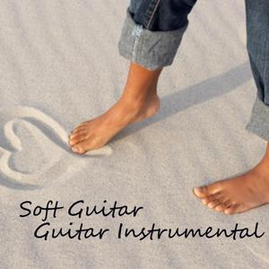 Soft Guitar - Guitar Instrumental Music