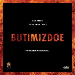 Butimizdoe (feat. Cadillac Stretch & Pope¥E)