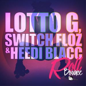 Roll Bounce (feat. Switch Floz, Lotto G & Heedi Blacc)