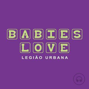 Babies Love Legião Urbana