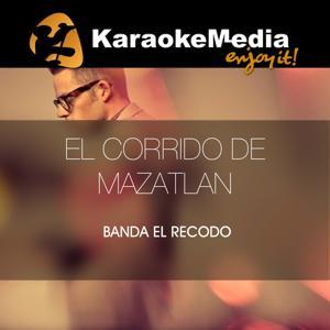 El Corrido De Mazatlan(Karaoke Version) [In The Style Of Banda El Recodo]