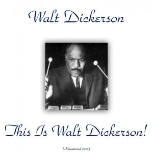 This Is Walt Dickerson! (Remastered 2015)
