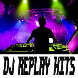DJ Replay Hits