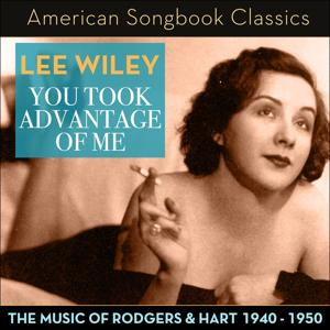 You Took Advantage of Me (The Music of Rodgers & Hart 1940 - 1950)