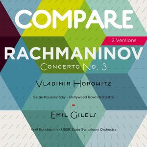 Rachmaninoff: Piano Concerto No. 3, Vladimir Horowitz vs. Emil Gilels (Compare 2 Versions)