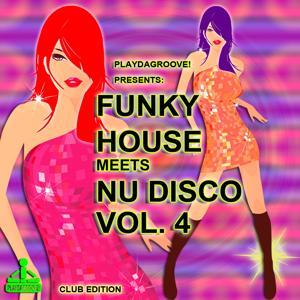 Funky House Meets Nu Disco, Vol. 4 (Club Edition)