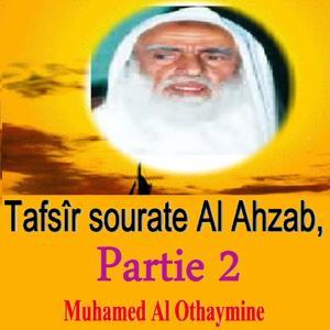Tafsîr sourate Al Ahzab, Partie 2 (Quran)