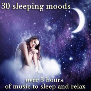 30 Sleeping Moods (Over 3 Hours of Music to Sleep and Relax)