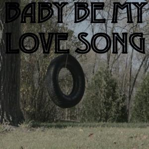 Baby Be My Love Song - Tribute to Easton Corbin