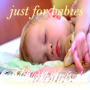 Just for Babies: Lullaby Renditions of Marcos Witt