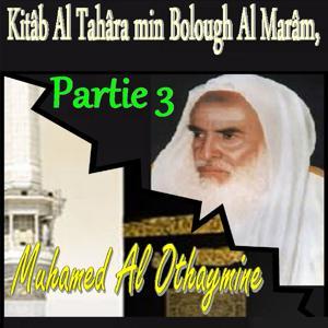 Kitâb Al Tahâra min Bolough Al Marâm, Partie 3 (Quran)
