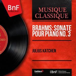 Brahms: Sonate pour piano No. 3 (Mono Version)