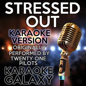 Stressed Out (Karaoke Version) (Originally Performed By twenty one pilots)