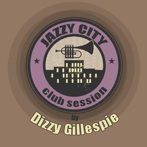 Jazzy City - Club Session by Dizzy Gillespie