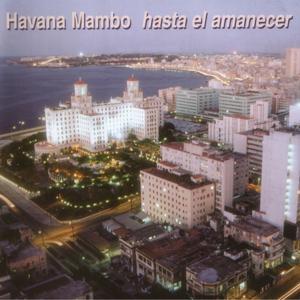 Havana Mambo Hasta el Amanecer
