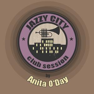 JAZZY CITY - Club Session by Anita O'Day