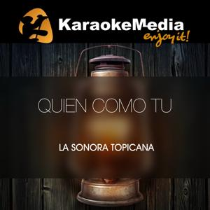 Quien Como Tu(Karaoke Version) [In The Style Of La Sonora Topicana]