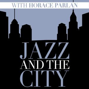 Jazz And The City With Horace Parlan