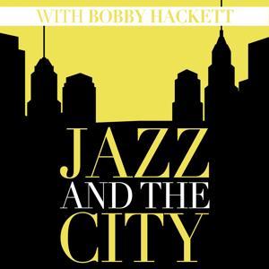 Jazz And The City With Bobby Hackett