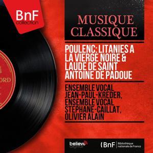 Poulenc: Litanies à la Vierge noire & Laude de saint Antoine de Padoue (Mono Version)