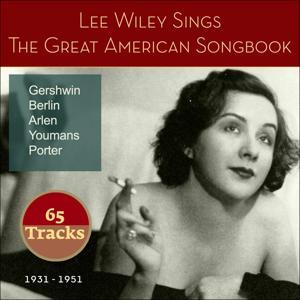 Lee Wiley Sings the Great American Songbook (Gershwin Berlin Porter Arlen Youmans 1931 - 1951)