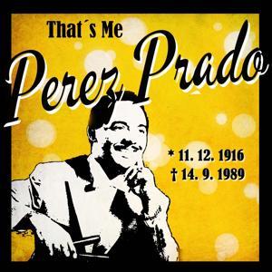 That´s Me Perez Prado