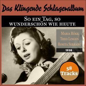 So ein Tag, so wunderschön wie heute (Das Klingende Schlageralbum   1938)
