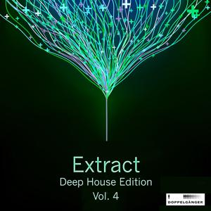 Extract - Deep House Edition, Vol. 4