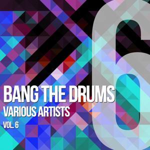 Bang The Drums, Vol. 6