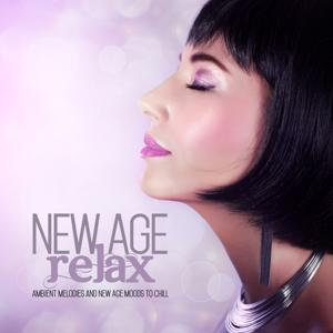 New Age Relax (Ambient Melodies and New Age Moods to Chill)