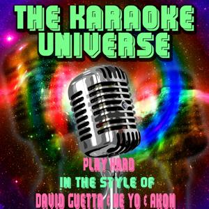 Play Hard (Karaoke Version) [in the Style of David Guetta, Ne Yo & Akon]