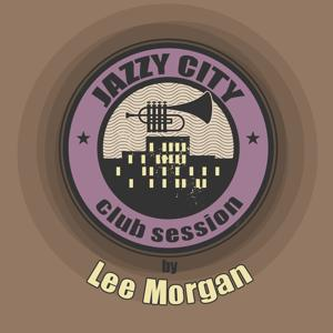 JAZZY CITY - Club Session by Lee Morgan