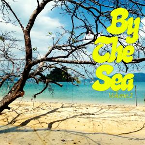 By The Sea, Vol. 2 (Beach Living Tunes)