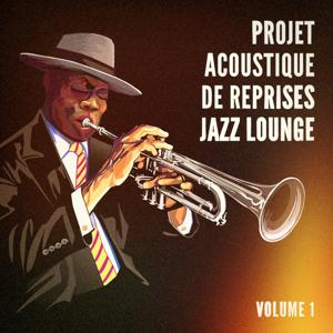 Projet acoustique de reprises Jazz Lounge, Vol. 1 (Des tubes avec une touche jazzy)