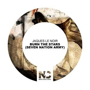 Burn the Stars (Seven Nation Army)