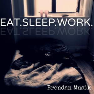 Eat.Sleep.Work