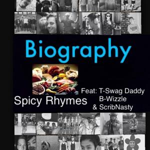 Biography (feat. T-Swag Daddy, B-Wizzle & ScribNasty)