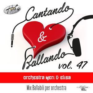 Cantando & Ballando Vol. 47 (Mix di ballabili per orchestra)