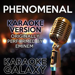Phenomenal (Karaoke Version) (Originally Performed By Eminem)