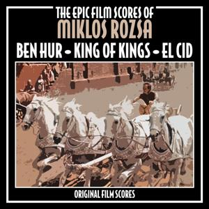 Ben Hur, King of Kings and El Cid-Epic Film Scores of Miklos Rozsa (Original Film Scores)