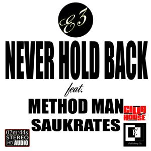 Never Hold Back (feat. Method Man & Saukrates)