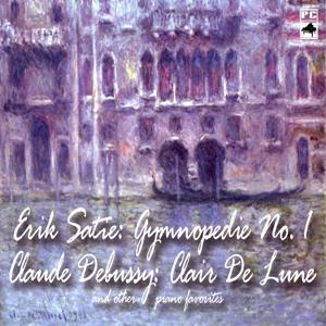 Erik Satie: Gymnopedie No. 1 Claude Debussy: Clair De Lune and Other Piano Favorites