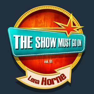 THE SHOW MUST GO ON with Lena Horne, Vol. 01