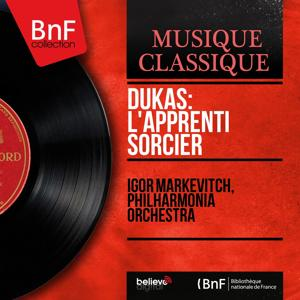 Dukas: L'apprenti sorcier (Mono Version)