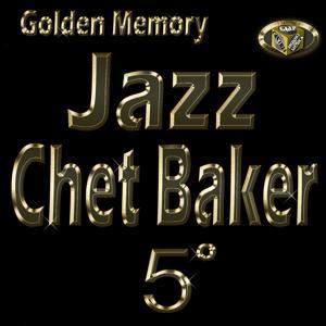Chet Baker, Vol. 5 (Golden Memory Jazz)