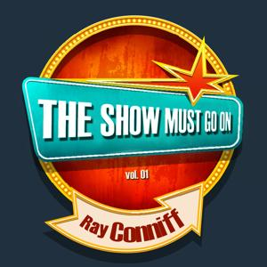 THE SHOW MUST GO ON with Ray Conniff, Vol. 01