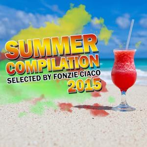 Summer Compilation 2015 (Selected by Fonzie Ciaco)