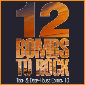 12 Bombs to Rock - Tech & Deep-House Edition 10
