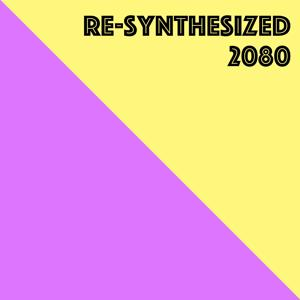 Re-Synthesized 2080